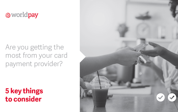Worldpay Are you getting the most from your card payment pr