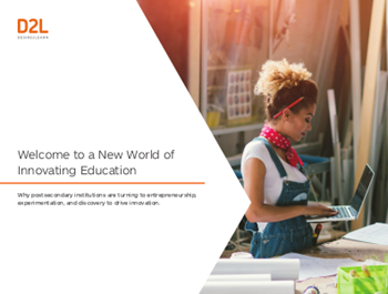 d2l Welcome to A New World of Innovating Education