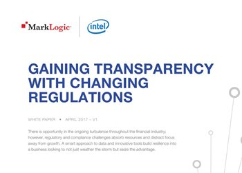 MarkLogic Gaining Transparency with Changing Regulations