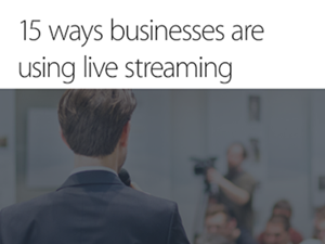 Panopto 15 Ways Businesses are Using Live Streaming