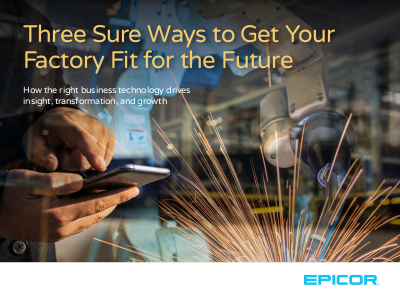 Three Sure Ways to Get Your Factory Fit for the Future