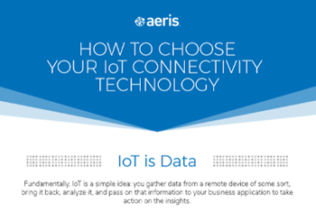 Aeris How to Choose Your IoT Connectivity Technology