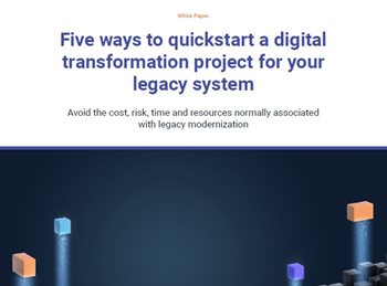 5 Ways to Quickstart a Digital Transformation Project for Your Legacy System