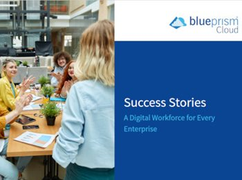 Success Stories: A Digital Workforce for Every Enterprise