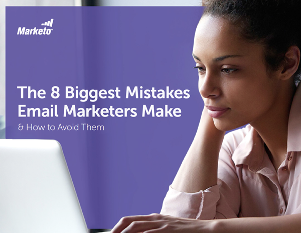 Marketo The 8 Biggest Mistakes Email Marketers Make and How to Avoid them