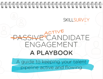 SlillSurvey Passive Candidate Engagement – A Playbook
