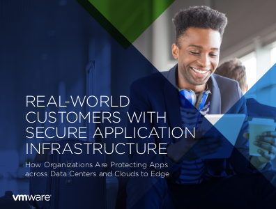 VMware Real-World Customers with Secure Application Infrastructure