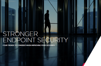 FireEye Stronger Endpoint Security: Four Trends to Consider when Improving your Defenses