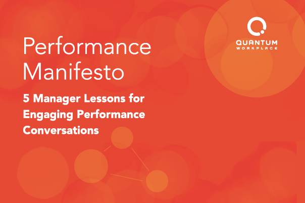 Quantum Workplace Performance Manifesto: 5 Manager Lessons for Engaging Performance Conversations