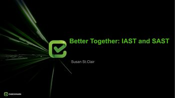 Better Together: SAST and IAST