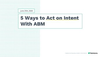 RollWorks 5 Ways to Act on Intent with ABM