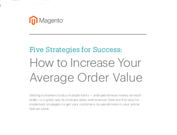 Magento Five Strategies for Success: How to Increase Your Average Order Value