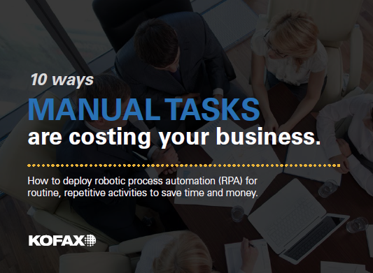 Kofax 10 Ways Manual Tasks are Costing Your Business