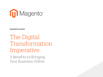 Magento 3 Benefits to Bringing Your Business Online