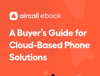 Aircall A Buyer's Guide for Cloud-Based Phone Solutions
