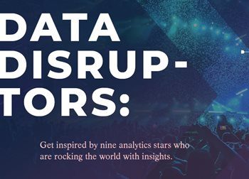 Data Disruptors: 9 Analytics Stars Who Are Rocking the World with Insights