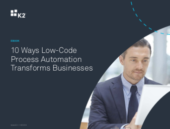 K2 10 ways low-code process automation transforms business.
