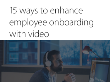 Panopto 15 Ways to Enhance Employee Onboarding with Video