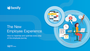 The New Employee Experience: How To Maximise And Optimise Every Step Of The Employee Journey