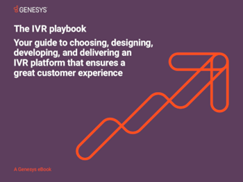 Genesys The IVR Playbook: Understanding IVR for Great Customer Experience