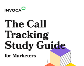 Invoca The Call Tracking Study Guide for Marketers