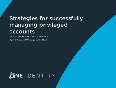 One Identity Strategies for Successfully Managing Privileged Accounts