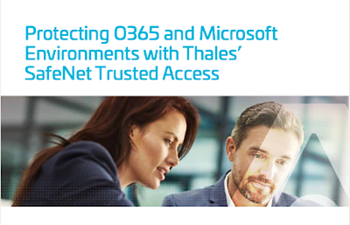 Thales Protecting O365 and Microsoft Environments with Thales' SafeNet Trusted Access
