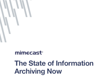 Mimecast The State of Information Archiving Now