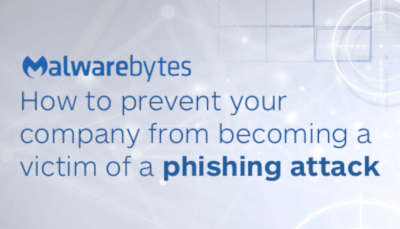Malwarebytes How to Prevent your Company from Becoming a Victim of a Phishing Attack