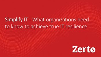 How to Achieve True IT Resilience