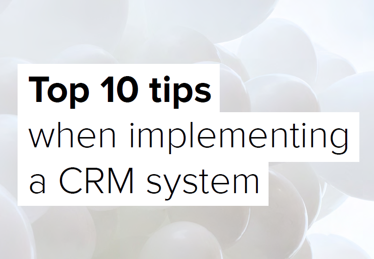 Top 10 Tips for CRM Implementation