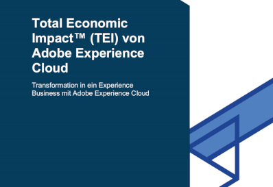 Adobe Total Economic Impact™ (TEI) von Adobe Experience Cloud