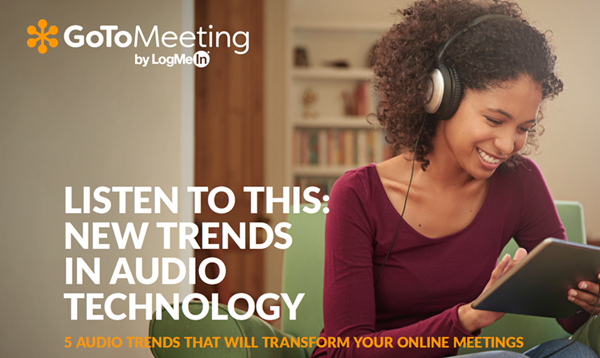 LogMeIn Listen to This: New Trends in Audio Technology