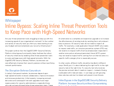 Gigamon Inline Bypass: Scaling Inline Threat Prevention Tools to Keep Pace with High-Speed Networks