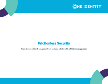 oneidentity-Frictionless Security - Protect your Entire IT Ecosystem