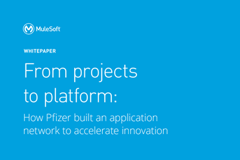 MuleSoft How Pfizer built an application network
