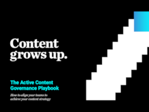 Acrolinx Content Grows Up: The Active Content Governance Playbook