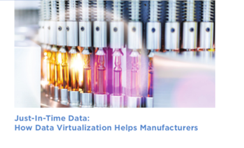 TIBCO Just-In-Time Data: How Data Virtualization Helps Manufacturers