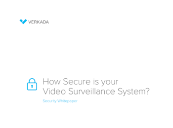 Verkada How Secure is your Video Surveillance System?