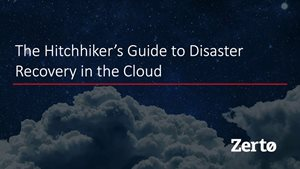 The Hitchhiker's Guide to Disaster Recovery in the Cloud