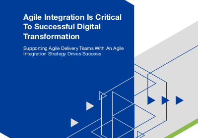 Red Hat Agile Integration Is Critical to Successful Digital Transformation