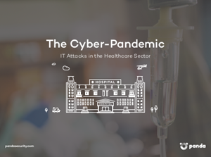 Panda SecurityThe Cyber-Pandemic: IT Attacks in the Healthcare Sector