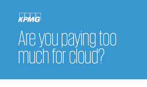 KPMG Are You Paying Too Much for Cloud?