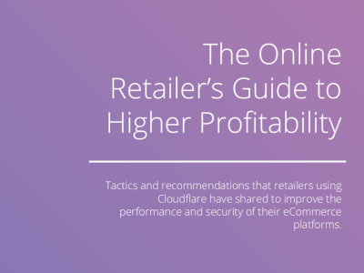 Cloudflare The Online Retailer's Guide to Higher Profitability