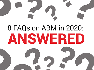 Inbox Insight 8 FAQs on ABM in 2020: ANSWERED