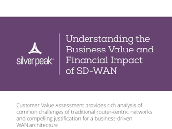 Silver Peak Understanding the Business Value and Financial Impact of SD-WAN