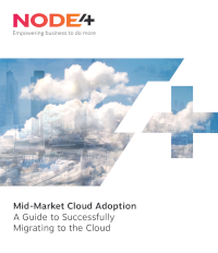Node4 Mid-Market Cloud Adoption: A Guide to Successfully Migrating to the Cloud