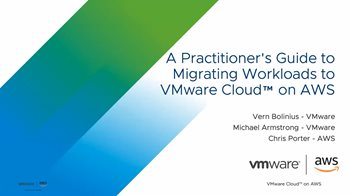 A Practitioner's Guide to Migrating Workloads to VMware Cloud on AWS