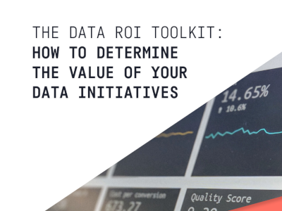 Dataiku The Data ROI Toolkit:  How to Determine the Value of your Data Initiatives