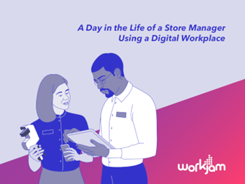 Workjam A Day in the Life of a Store Manager Using a Digital Workplace